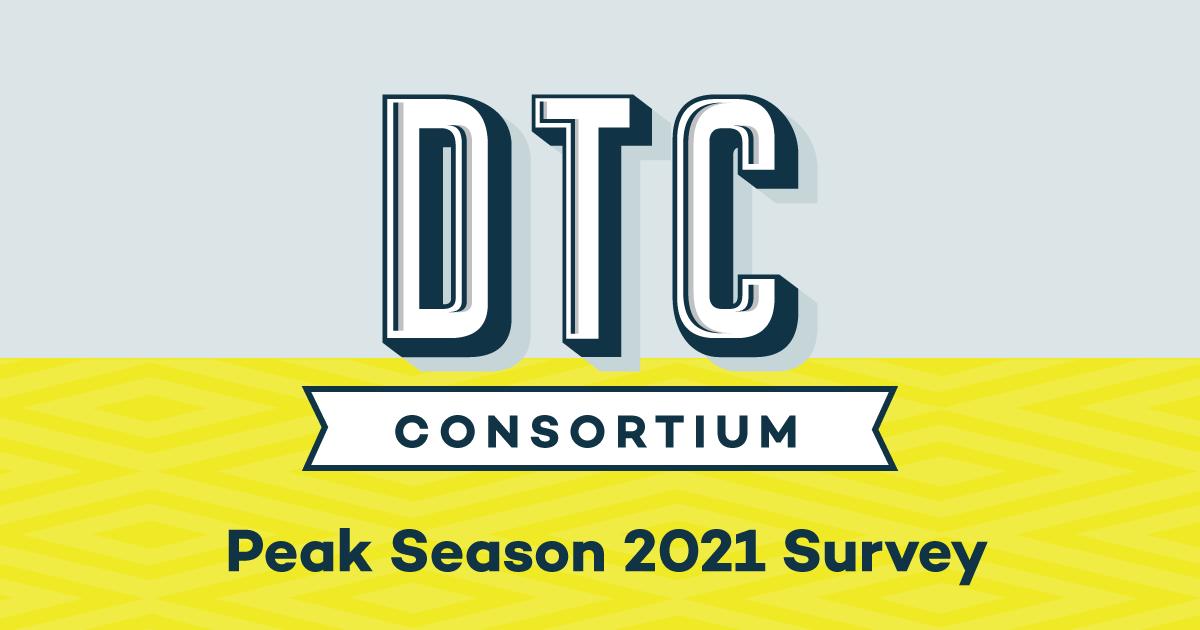 Peak Season 2021 –  DTC Consortium Survey Results